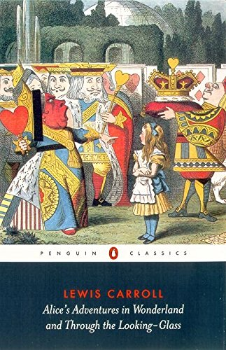 Alice's Adventures in Wonderland and Through the Looking-Glass (Penguin Classics)