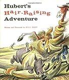 Hubert's Hair Raising Adventure by Bill Peet (Aug 22 1979)
