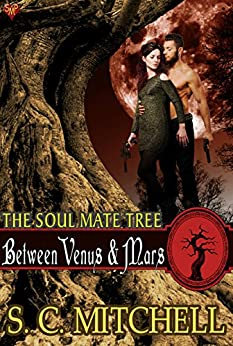 Between Venus & Mars (The Soul Mate Tree Book 3) by [Mitchell, S.C.]