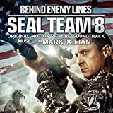Seal Team 8: Behind Enemy Lines (Original Motion Picture Soundtrack) by Mark Kilian