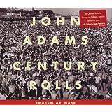 John Adams: Century Rolls / Lollapalooza / Slonimsky's Earbox