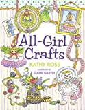 All-Girl Crafts, Kathy Ross, 0761323910