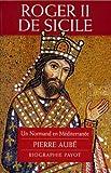 Image de Roger II de Sicile: Un normand en Méditerranée (Biographie Payot) (French Edition)