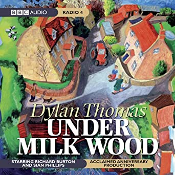 Under Milk Wood Anniversary Today >> Amazon Com Under Milk Wood Dramatised Audible Audio Edition
