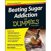 Beating Sugar Addiction For Dummies - Australia / NZ