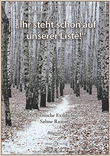 """""""Ihr steht schon auf unserer Liste!"""": Die estnische Exildichterin Salme Raatma (Estnisch) Gebundenes Buch – 2. Juni 2015 Gustav Rosenstein ihleo verlag 3940926469 Belletristik / Biographien"""