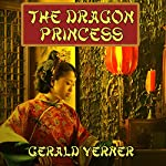 The Dragon Princess: A Novel of Adventure | Gerald Verner