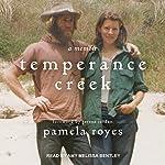 Temperance Creek: A Memoir | Pamela Royes,Teresa Jordan