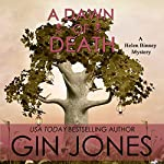 A Dawn of Death: Helen Binney Mysteries, Volume 4 | Gin Jones