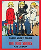 [(Snipp, Snapp, Snurr, and the Red Shoes )] [Author: Maj Lindman] [Sep-1994]