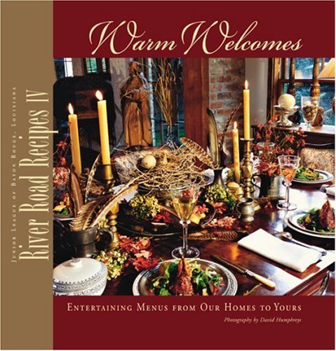 - River Road Recipes IV: Warm Welcomes by Junior League of Baton Rouge Inc. (2004-10-10)