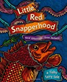 Little Red Snapperhood, Neal W. Gilbertsen, 1558686843