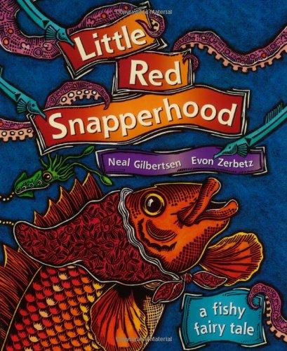 Little Red Snapperhood: A Fishy Fairy Tale ebook