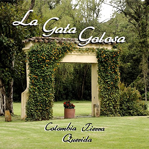 La Gata Golosa (Colombia Tierra Querida)