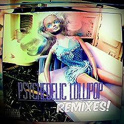 Psychedelic Lollipop (Remixes)