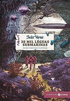20 mil léguas submarinas: edição comentada e ilustrada (Clássicos Zahar) por [Verne, Jules]
