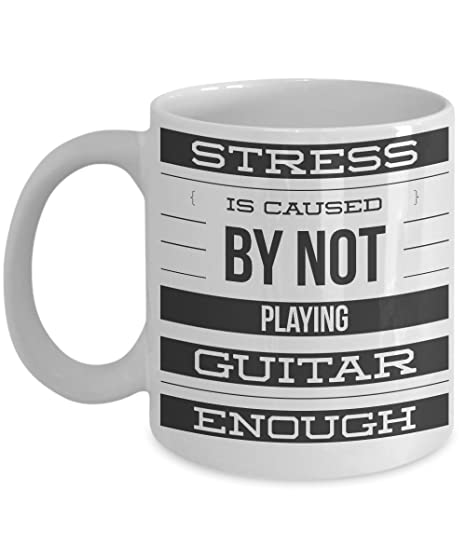 Amazon com: STRESS IS NOT CAUSED BY NOT PLAYING GUITAR - Lively