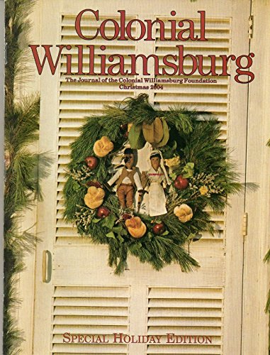 - The Journal Of The COLONIAL WILLIAMSBURG Foundation SPECIAL 2004 HOLIDAY EDITION 1776 Christmas Portrait