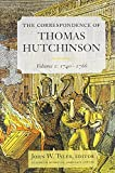 img - for The Correspondence of Thomas Hutchinson: 1740-1766 (Publications of the Colonial Society of Massachusetts) book / textbook / text book