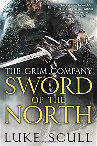Sword of the North: The Grim Company by Luke Scull (2015-05-05)