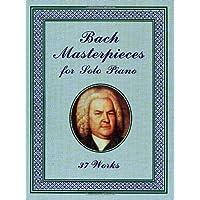 Masterpieces -For Solo Piano-: Noten für Klavier (Dover Music for Piano)