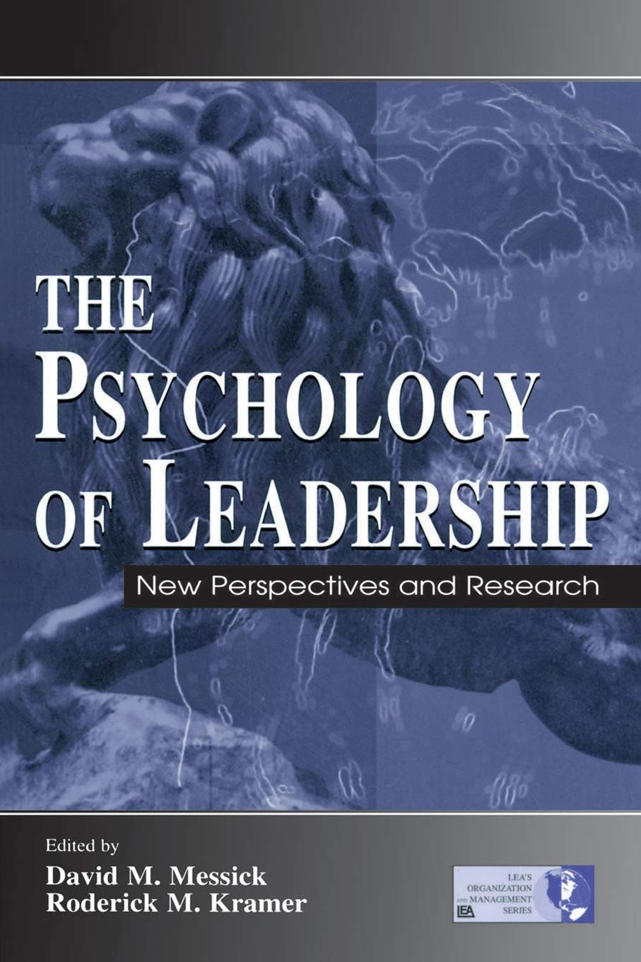 Download The Psychology of Leadership: New Perspectives and Research (Organization and Management Series) PDF