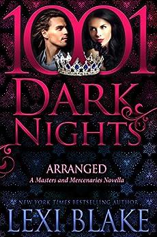 Arranged: A Masters and Mercenaries Novella by [Blake, Lexi]