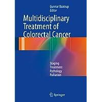 Multidisciplinary Treatment of Colorectal Cancer: Staging – Treatment – Pathology...