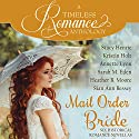 Mail Order Bride Collection: Six Historical Romance Novellas Audiobook by Stacy Henrie, Kristin Holt, Annette Lyon, Sarah M. Eden, Heather B. Moore, Sian Ann Bessey Narrated by Christa Lewis