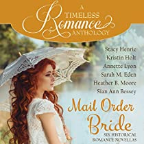 MAIL ORDER BRIDE COLLECTION: SIX HISTORICAL ROMANCE NOVELLAS