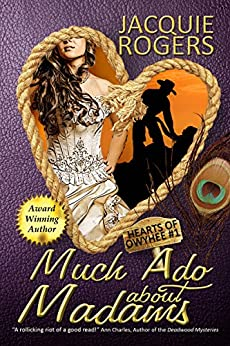 Much Ado About Madams (Hearts of Owyhee Book 1) by [Rogers, Jacquie]