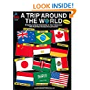 A Trip Around the World, Grades K - 5: Bringing Cultural Awareness to Your Classroom with Activities Across the Curriculum