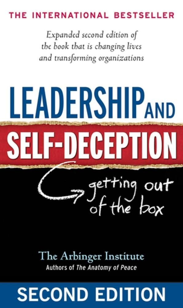 Image result for 10. Leadership and Self-Deception: Getting Out of the Box by The Arbinger Institute