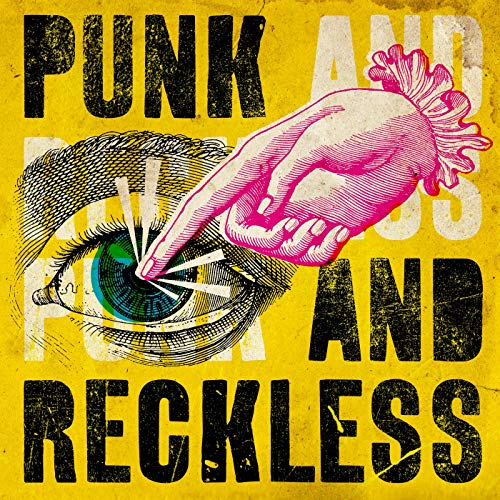 Punk and Reckless [Explicit]