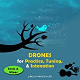 Drones for Practice, Tuning, and Intonation