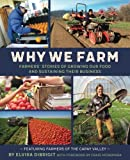 img - for Why We Farm: Farmers' Stories of Growing Our Food and Sustaining Their Business book / textbook / text book