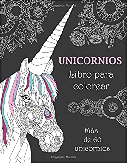 Unicornios Libro Para Colorear Más De 60 Unicornios Amazon