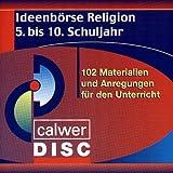 Ideenbörse Religion: 102 Materialien und Anregungen für den Unterricht. 5. bis 10. Schuljahr