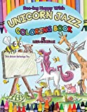 Unicorn Jazz Coloring Book: Based on the book Bee-ing Happy With Unicorn Jazz and Friends