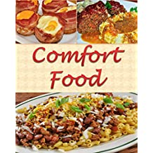 Comfort food: Comfort food Recipes - The Very Best Comfort food Cookbook (comfort food, comfort food recipes, comfort food cookbook, comfort food recipe, comfort food cook book)