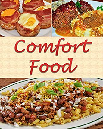 Fine Cooking Comfort Food 200 Delicious Recipes for Soul