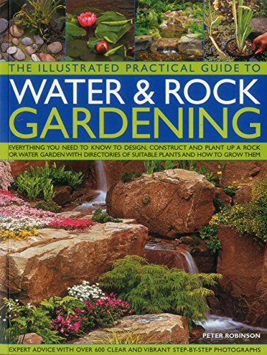 Cheap  The Illustrated Practical Guide to Water & Rock Gardening: Everything You Need..