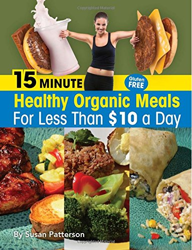 15 Minute Healthy Organic Meals For Less Than 10 A Day Susan