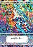 Vokabelheft DIN A5: 70 Seiten liniert, zweispaltig - Farben, abstrakt (Motiv Vokabelhefte)