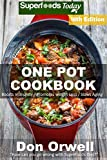 #4: One Pot Cookbook: 255+ One Pot Meals, Dump Dinners Recipes, Quick & Easy Cooking Recipes, Antioxidants & Phytochemicals: Soups Stews and Chilis, Whole Foods Diets, Gluten Free Cooking