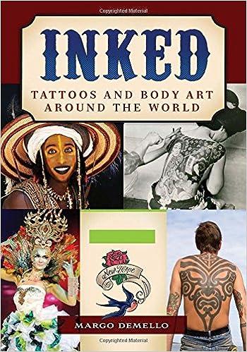 Inked Tattoos And Body Art Around The World 2 Volumes Demello Margo 9781610690751 Amazon Com Books