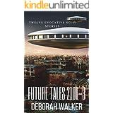 Future Tales Box Set 2101-3: Twelve Evocative Sci-Fi Stories (Future Tales 2100 Book 1)