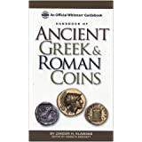 Handbook of Ancient Greek and Roman Coins: An Official Whitman Guidebook