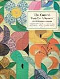 img - for Curved Two Patch System: A Quilt Designer's Exciting Discovery for Creating Pieced Flowers, Foliage and Other Patterns by Joyce Schlotzhauer (1982-06-01) book / textbook / text book