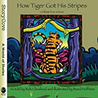 How Tiger Got His Stripes: A Folktale From